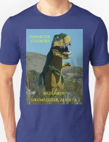 Dinasour Country, Drumheller Alberta T-Shirt