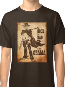 The Good, The Bad & The Obama Classic T-Shirt