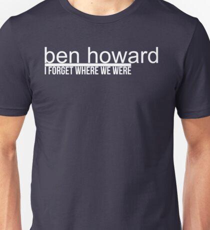 Ben Howard I Forget Unisex T-Shirt