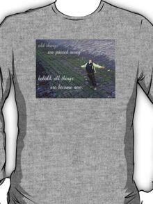 be ye transformed T-Shirt