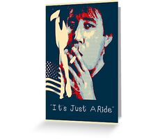 Bill Hicks - It's Just A Ride Tee Greeting Card