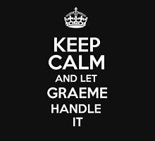 Keep calm and let Graeme handle it! T-Shirt