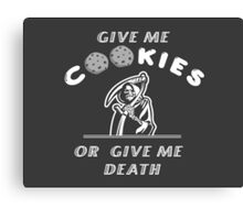 Give me cookies.. Canvas Print