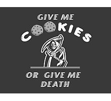Give me cookies.. Photographic Print
