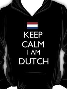 Keep Calm I Am Dutch - Tshirts & Hoodies T-Shirt