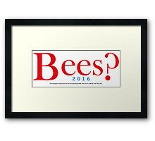 Bees? Presidential Campaign 2 Framed Print