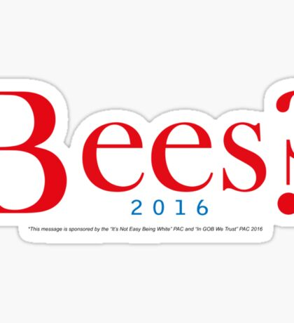 Bees? Presidential Campaign 2 Sticker