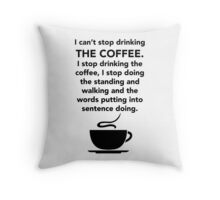 I can't stop drinking the coffee t-shirt - Gilmore Girls, Lorelai Gilmore, Stars Hollow Throw Pillow