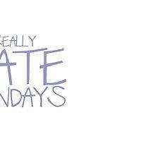 Ok, I REALLY HATE MONDAYS by jazzydevil