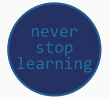 Never stop learning - circle by giovybus