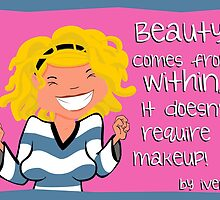 Beauty comes from within! by iveno