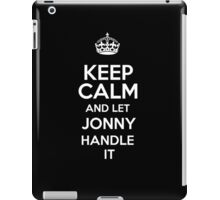 Keep calm and let Jonny handle it! iPad Case/Skin
