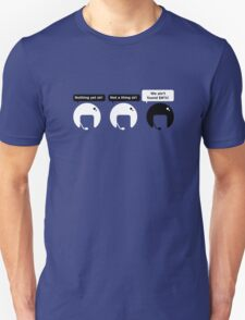 We Ain't Found $#!%! T-Shirt