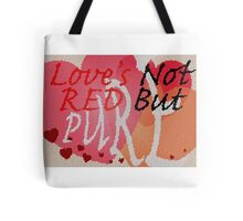 Love's Not Red Tote Bag