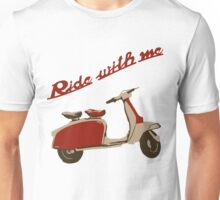 Ride with me Unisex T-Shirt