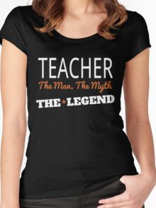 TEACHER THE MAN THE MYTH THE LEGEND Women's Fitted Scoop T-Shirt