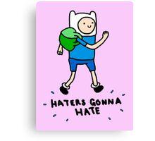 Haters Gonna Hate Finn Canvas Print