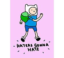 Haters Gonna Hate Finn Photographic Print