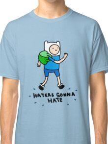 Haters Gonna Hate Finn Classic T-Shirt