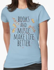 books and music make life better #3 T-Shirt