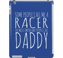 SOME PEOPLE CALL ME A RACER iPad Case/Skin