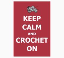 Keep calm and crochet on  by LyricalSixties