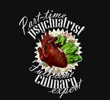Part-time Psychiatrist, Full-time culinary expert Womens Fitted T-Shirt
