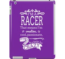 I'M A RACER THAT MEANS I'M CREATIVE iPad Case/Skin