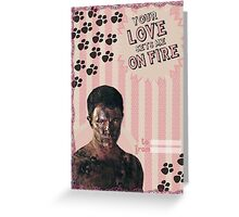 My Teenwolfed Valentine [Your Love Sets Me On Fire] Greeting Card