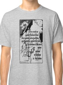 EPHESIANS 6:12 - WICKEDNESS IN HIGH PLACES Classic T-Shirt