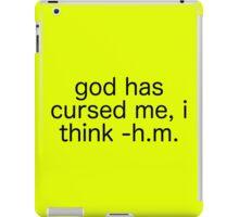 God Has Cursed Me iPad Case/Skin