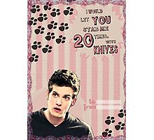 My Teenwolfed Valentine[I'd Let You Stab Me] 2 Photographic Print