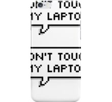 Don't Touch My Laptop ×2 iPhone Case/Skin