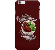 Part-time Psychiatrist, Full-time culinary expert iPhone Case/Skin