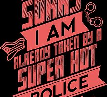 Sorry I Am Already Taken By A Super Hot POLICE by prettyarts