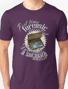 Full Time A Sociopath Addict Unisex T-Shirt