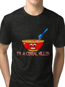 I'm a Cereal Killer Tri-blend T-Shirt