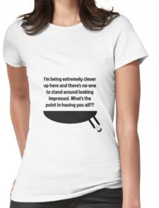The Doctor's Being Clever Womens Fitted T-Shirt