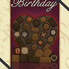 Birthday Card - Chocolates  by Moonlake