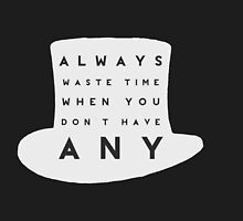 Always Waste Time When You Don't Have Any : Rule by Jackson Keeley