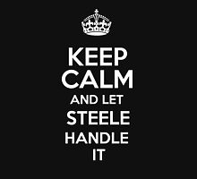 Keep calm and let Steele handle it! T-Shirt