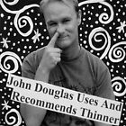 John Douglas Uses And Recommends Thinner Wrists by John Douglas