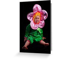 I DON'T WANNA BE A STUPID FLOWER! Greeting Card