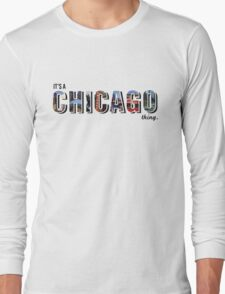 It's a Chicago thing Long Sleeve T-Shirt