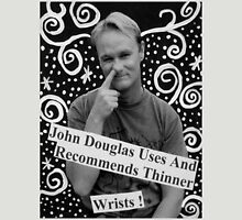 John Douglas Uses And Recommends Thinner Wrists (shirty) Unisex T-Shirt