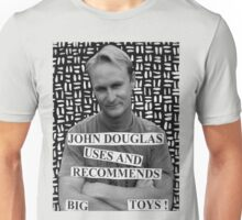 John Douglas Uses And Recommends Big Toys (shirty) Unisex T-Shirt