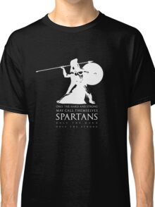 Only the hard and strong may call themselves Spartan. Classic T-Shirt