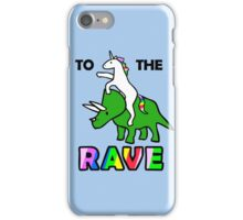 To The Rave! (Unicorn Riding Triceratops) iPhone Case/Skin