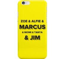 Zoe, Alfie, Marcus, Niomi, Tanya & Jim // Phone case - Prints  iPhone Case/Skin