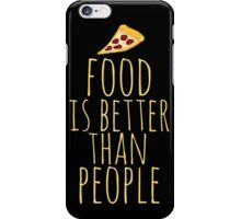 food is better than people - pizza iPhone Case/Skin